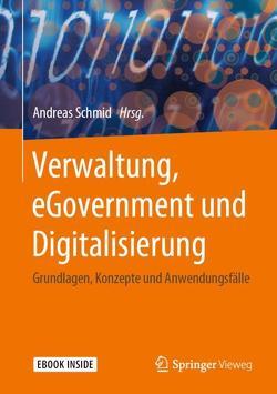 Verwaltung, eGovernment und Digitalisierung von Schmid,  Andreas