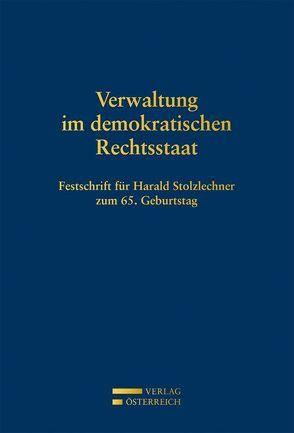 Verwaltung im demokratischen Rechtsstaat von Giese,  Karim, Holzinger,  Gerhart, Jabloner,  Clemens