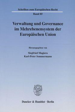 Verwaltung und Governance im Mehrebenensystem der Europäischen Union. von Magiera,  Siegfried, Sommermann,  Karl-Peter
