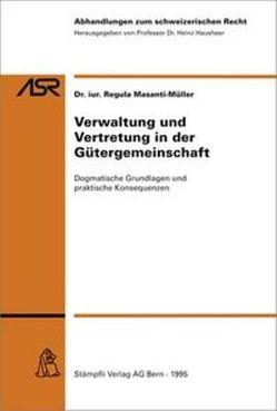 Verwaltung und Vertretung in der Gütergemeinschaft von Masanti-Müller,  Regula