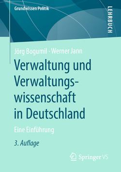 Verwaltung und Verwaltungswissenschaft in Deutschland von Bogumil,  Jörg, Jann,  Werner
