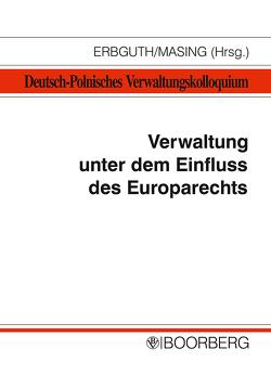 Verwaltung unter dem Einfluss des Europarechts von Erbguth,  Wilfried, Masing,  Johannes