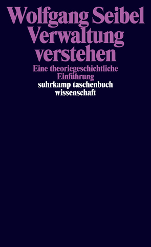 Verwaltung verstehen von Seibel,  Wolfgang