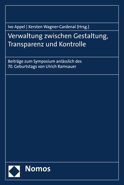 Verwaltung zwischen Gestaltung, Transparenz und Kontrolle von Appel,  Ivo, Wagner-Cardenal,  Kersten