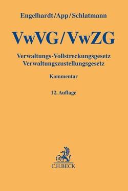 Verwaltungs-Vollstreckungsgesetz, Verwaltungszustellungsgesetz von Engelhardt,  Hanns, Schlatmann,  Arne