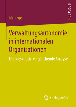 Verwaltungsautonomie in internationalen Organisationen von Ege,  Jörn