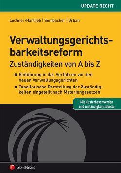 Verwaltungsgerichtsbarkeitsreform von Lechner-Hartlieb,  Caroline, Sembacher,  Anke, Urban,  Daniela