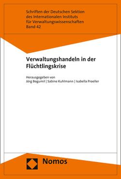 Verwaltungshandeln in der Flüchtlingskrise von Bogumil,  Jörg, Kuhlmann,  Sabine, Proeller,  Isabella