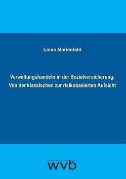 Verwaltungshandeln in der Sozialversicherung: Von der klassischen zur risikobasierten Aufsicht von Marienfeld,  Linda
