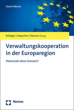 Verwaltungskooperation in der Europaregion von Bußjäger,  Peter, Happacher,  Esther, Obwexer,  Walter