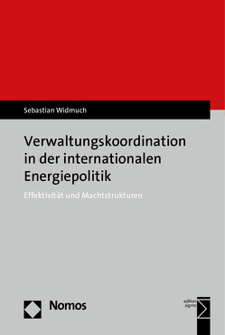 Verwaltungskoordination in der internationalen Energiepolitik von Widmuch,  Sebastian