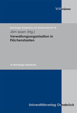 Verwaltungsorganisation in Flächenstaaten von Ipsen,  Jörn, Oebbecke,  Janbernd