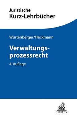 Verwaltungsprozessrecht von Heckmann,  Dirk, Würtenberger,  Thomas