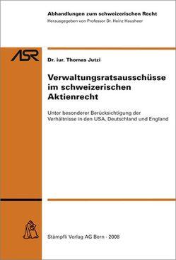 Verwaltungsratsausschüsse im schweizerischen Aktienrecht von Hausheer,  Heinz