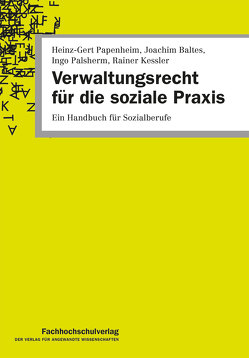 Verwaltungsrecht für die soziale Praxis von Baltes,  Joachim, Kessler,  Rainer, Palsherm,  Ingo, Papenheim,  Heinz-Gert
