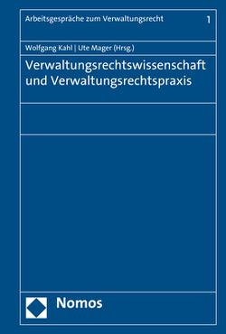 Verwaltungsrechtswissenschaft und Verwaltungsrechtspraxis von Kahl,  Wolfgang, Mager,  Ute
