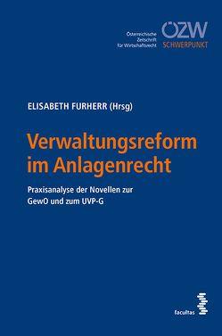 Verwaltungsreform im Anlagenrecht von Furherr,  Elisabeth