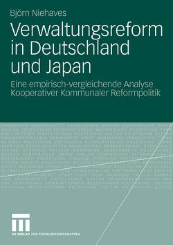 Verwaltungsreform in Deutschland und Japan von Niehaves,  Björn