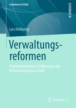 Verwaltungsreformen von Holtkamp,  Lars