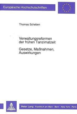 Verwaltungsreformen der frühen Tanzimatzeit-Gesetze, Maßnahmen, Auswirkungen von Scheben,  Thomas