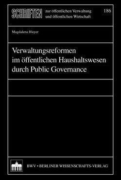 Verwaltungsreformen im öffentlichen Haushaltswesen durch Public Governance von Bleyer,  Magdalena