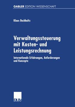 Verwaltungssteuerung mit Kosten- und Leistungsrechnung von Buchholtz,  Klaus