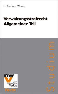 Verwaltungsstrafrecht von Raschauer,  Nicolas, Wessely,  Wolfgang