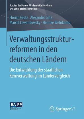 Verwaltungsstrukturreformen in den deutschen Ländern von Götz,  Alexander, Grotz,  Florian, Lewandowsky,  Marcel, Wehrkamp,  Henrike