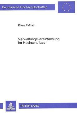 Verwaltungsvereinfachung im Hochschulbau von Paffrath,  Klaus