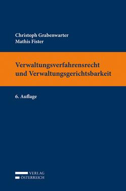 Verwaltungsverfahrensrecht und Verwaltungsgerichtsbarkeit von Fister,  Mathis, Grabenwarter,  Christoph