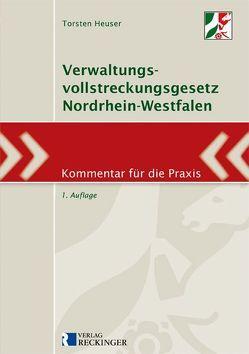 Verwaltungsvollstreckungsgesetz Nordrhein-Westfalen von Heuser,  Torsten