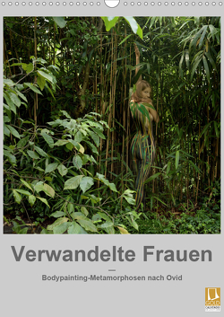 Verwandelte Frauen – Bodypainting-Metamorphosen nach Ovid (Wandkalender 2021 DIN A3 hoch) von fru.ch