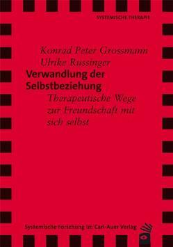 Verwandlung der Selbstbeziehung von Grossmann,  Konrad Peter, Russinger,  Ulrike