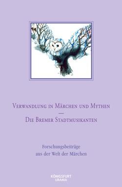 Verwandlung in Märchen und Mythen / Die Bremer Stadtmusikanten von Europäische Märchengesellschaft