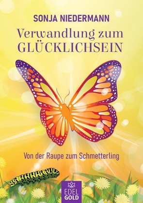 Verwandlung zum Glücklichsein von Niedermann,  Sonja