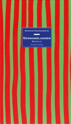 Verwandlungen von Huelsenbeck,  Richard, Kapfer,  Herbert