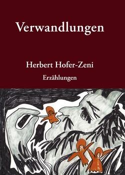 Verwandlungen von Hofer-Zeni,  Herbert