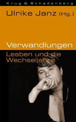 Verwandlungen – Lesben und die Wechseljahre von Janz,  Ulrike