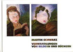 Verwandlungen von Bildern und Büchern von Bloch,  Peter, Killer,  Peter, Osterwold,  Tilman, Schwarz,  Martin