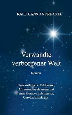 Verwandte verborgener Welt von D.,  Ralf Hans Andreas