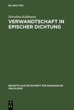 Verwandtschaft in epischer Dichtung von Kullmann,  Dorothea