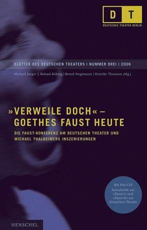 Verweile doch – Goethes Faust heute von Jaeger,  Michael, Koberg,  Roland, Stegemann,  Bernd, Thomsen,  Henrike