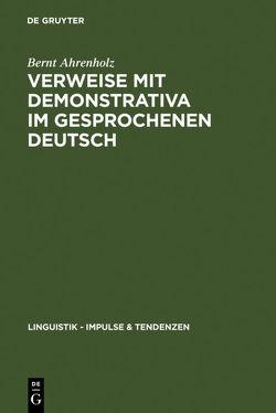 Verweise mit Demonstrativa im gesprochenen Deutsch von Ahrenholz,  Bernt