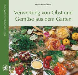 Verwertung von Obst- und Gemüse aus dem Garten von Hofbauer,  Hermine