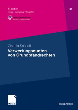 Verwertungsquoten von Grundpfandrechten von Pfingsten,  Prof. Dr. Andreas, Schaaff,  Claudia