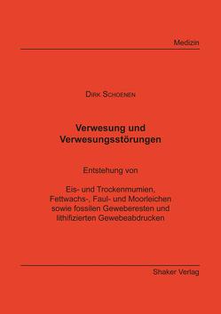 Verwesung und Verwesungstörungen von Schoenen,  Dirk