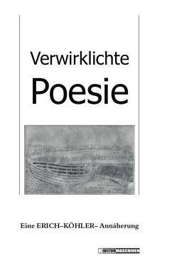 Verwirklichte Poesie von Hallaschk,  Gerd, Köhler,  Petra, Spaeth,  Karl