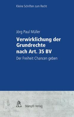 Verwirklichung der Grundrechte nach Art. 35 BV von Mueller,  Markus, Müller,  Jörg Paul, Tschannen,  Pierre