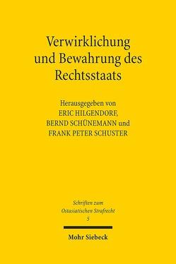 Verwirklichung und Bewahrung des Rechtsstaats von Hilgendorf,  Eric, Schünemann,  Bernd, Schuster,  Frank Peter