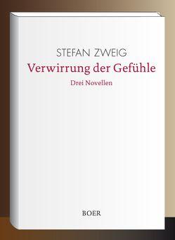 Verwirrung der Gefühle von Zweig,  Stefan
